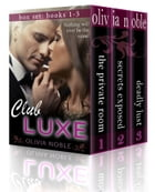 Club Luxe Box Set (Books 1-3) by Olivia Noble