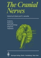 The Cranial Nerves: Anatomy · Pathology · Pathophysiology · Diagnosis · Treatment