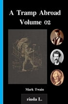A Tramp Abroad - Volume 02 by Mark Twain