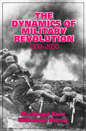 The Dynamics of Military Revolution,  1300?2050