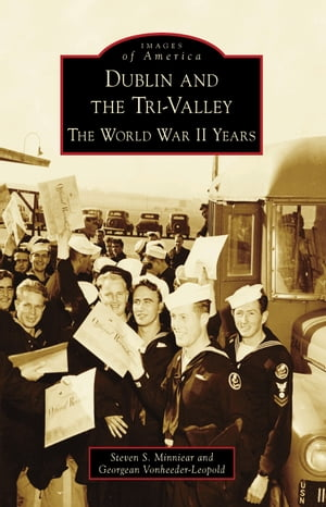 Dublin and the Tri-Valley: The World War II Years