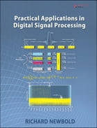 Practical Applications in Digital Signal Processing by Richard Newbold