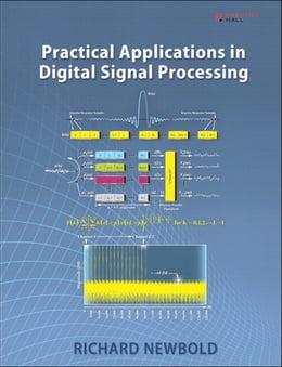 Book Practical Applications in Digital Signal Processing by Richard Newbold