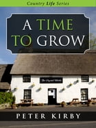 A Time To Grow by Peter Kirby