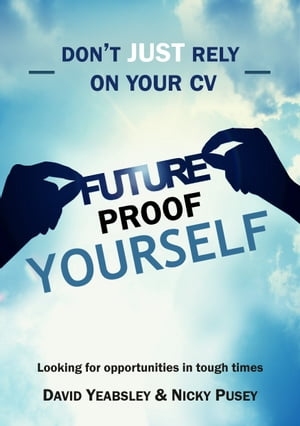 Don't JUST Rely on your CV: Looking for New Opportunities in Challenging Times by David Yeabsley