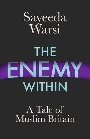 The Enemy Within A Tale of Muslim Britain
