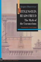 Wittgenstein Reads Freud: The Myth of the Unconscious
