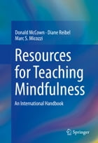 Resources for Teaching Mindfulness: An International Handbook by Donald McCown