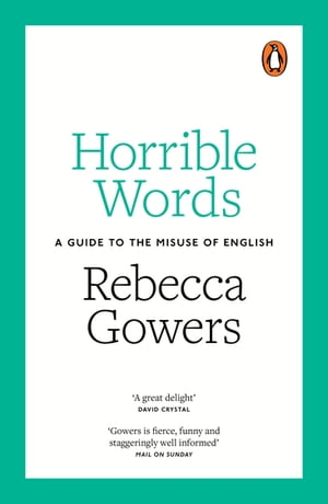Horrible Words A Guide to the Misuse of English