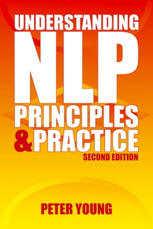Understanding NLP - second edition Principles & practice