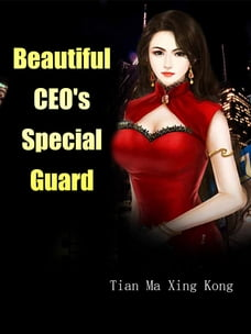 Beautiful CEO's Special Guard: Volume 11