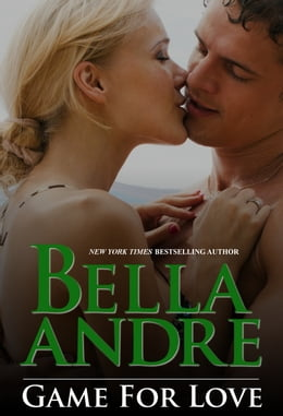 Book Game For Love : Game For Love series, Book 1 by Bella Andre