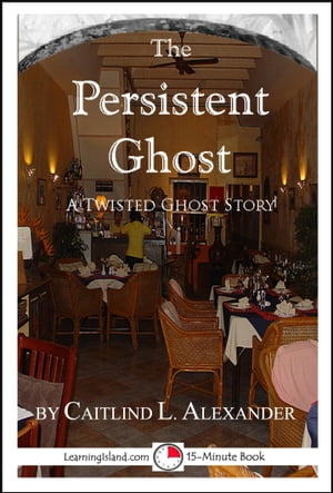 The Persistent Ghost: A Funny 15-Minute Ghost Story