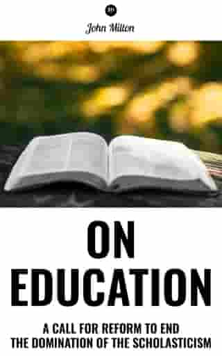 On Education: A Call for the Reform to End the Domination of the Scholasticism