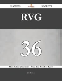 RVG 36 Success Secrets - 36 Most Asked Questions On RVG - What You Need To Know