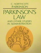 Parkinsons Law and Other Studies in Administration by Cyril Northcote Parkinson