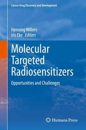 Molecular Targeted Radiosensitizers: Opportunities and Challenges by Henning Willers