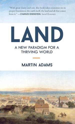 Land A New Paradigm for a Thriving World