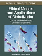 Ethical Models and Applications of Globalization: Cultural, Socio-Political and Economic…