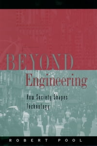 Beyond Engineering: How Society Shapes Technology