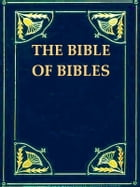 "The Bible of Bibles, Or, Twenty-seven ""Divine"" Revelations by Kersey Graves"