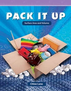 Pack It Up: Surface Area and Volume