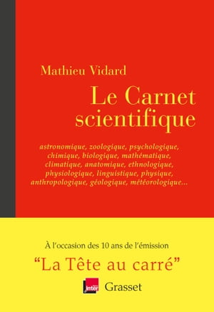 Le Carnet scientifique: astronomique, zoologique, psychologique et autres iques - en coédition avec France Inter by Mathieu Vidard