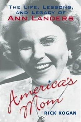 Book America's Mom: The Life, Letters, and Legacy of Ann Lan by Rick Kogan