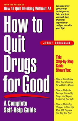 Book How to Quit Drugs for Good: A Complete Self-Help Guide by Jerry Dorsman