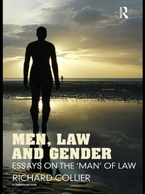 Men,  Law and Gender Essays on the ?Man? of Law