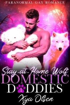Stay-at-Home Wolf: Domestic Daddies, #1