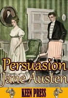 Persuasion : The Timeless Classic Novel: (With 30 Illustrations and Audiobook Link) by Jane Austen