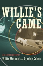 Willie's Game: An Autobiography by Stanley Cohen