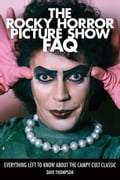 The Rocky Horror Picture Show FAQ 941076c0-89fb-447d-a78f-9358b68e1e07