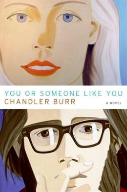 Book You or Someone Like You: A Novel by Chandler Burr