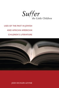 Suffer the Little Children: Uses of the Past in Jewish and African American Children's Literature