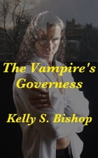 The Vampire's Governess by Kelly S. Bishop