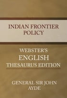 Indian Frontier Policy by General Sir John Ayde