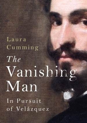The Vanishing Man In pursuit of Velazquez