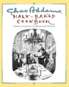 Chas Addams Half-Baked Cookbook: Culinary Cartoons for the Humorously Famished by Charles Addams