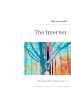 The Internet: The Book of Revelations Vol. 3 by Felix von Keudell