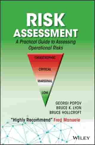 Risk Assessment: A Practical Guide to Assessing Operational Risks by Georgi Popov