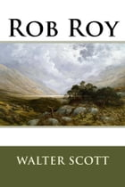Rob Roy (annotated) by Walter Scott