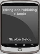 Editing and Publishing e-Books by Nicolae Sfetcu