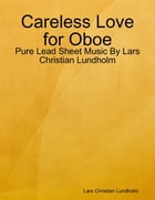 Careless Love for Oboe - Pure Lead Sheet Music By Lars Christian Lundholm by Lars Christian Lundholm