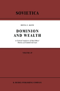 Dominion and Wealth: A Critical Analysis of Karl Marx' Theory of Commercial Law