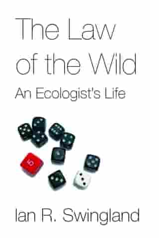 The Law of the Wild: An Ecologist's Life