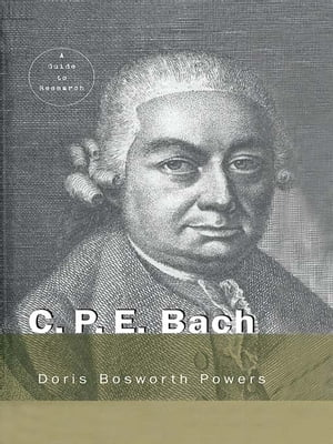 C.P.E. Bach A Guide to Research