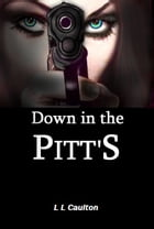 Down In The Pitts by L L Caulton
