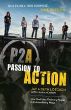 Passion to Action by Jay Loecken,Beth Loecken